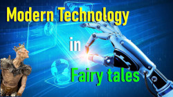 Modern technologies in old fairy tales. Maybe everything has already happened?