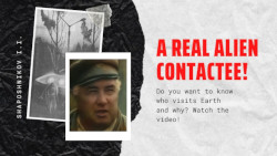 A real alien contactee! Do you want to know who visits Earth and why? Aliens invasion?